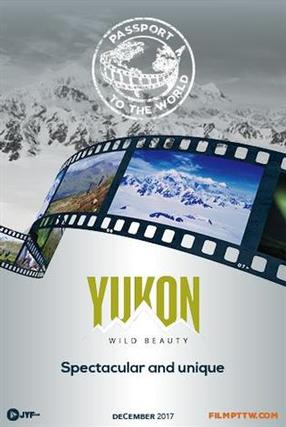 Passport Yukon: Wild Beauty
