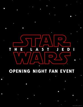 Opening Night Fan Event - Star Wars: The Last Jedi