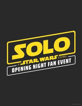 Opening Night Fan Event - Solo: A Star Wars Story - 3D