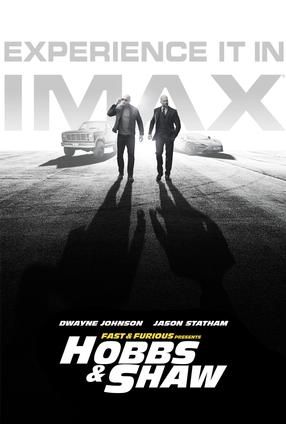 Fast & Furious Presents: Hobbs & Shaw - The IMAX Experience